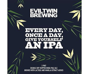 Evil Twin Brewing Everyday Once a day Give Yourself an IPA 16oz CAN