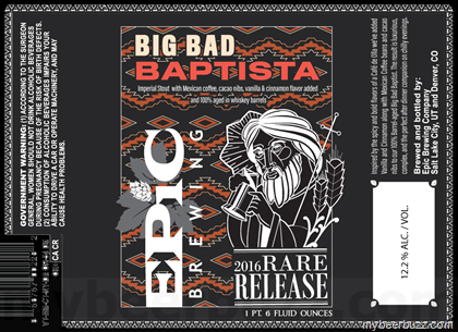 Epic Big Bad Baptista 22oz LIMIT 1
