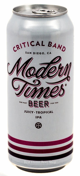 Modern Times Critical Band  Juicy Tropical IPA Hops: denali, simcoe, citra, centennial, euakanot
