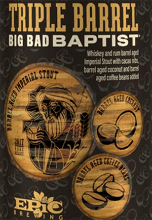 Epic TRIPLE Big Bad Baptist 22oz