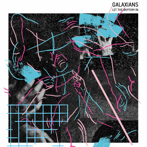 Galaxians – Let The Rhythm In