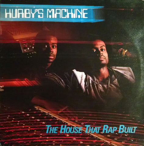 Hurby's Machine ‎– The House That Rap Built [VG+/VG+]