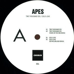 Apes - Two Thousand Six / Cold Love