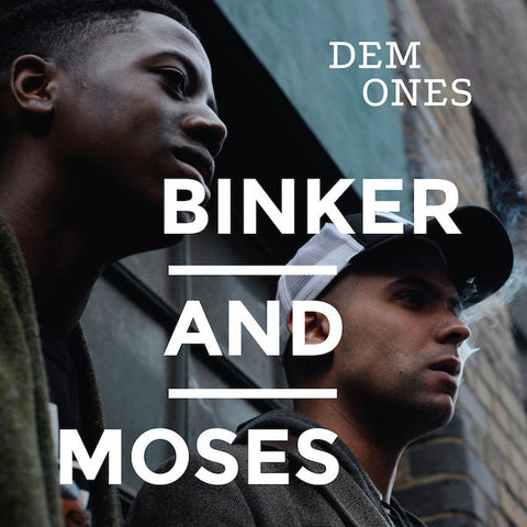 Binker And Moses ‎– Dem Ones
