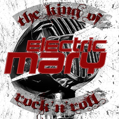 Electric Mary - The King Of Rock N Roll