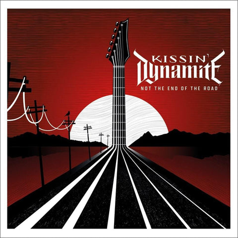 Kissin Dynamite Not The End Of The Road