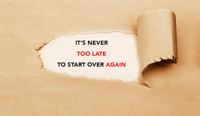 It's never too late to start over again