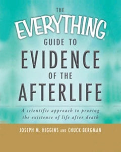 The Everything Guide to Evidence of the Afterlife [Autographed]