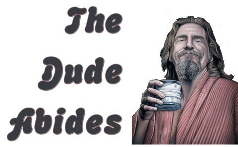 The Dude Abides - INS Drink Series
