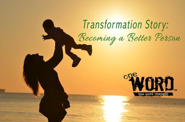 Transformation Story: Becoming a Better Person
