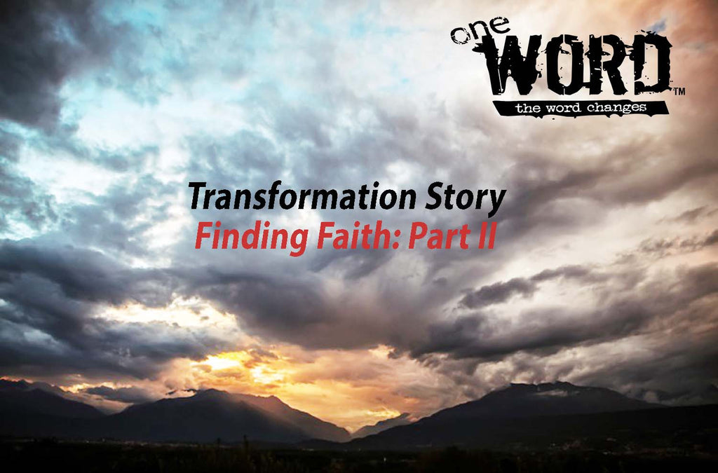 Transformation Story: Finding Faith Part II