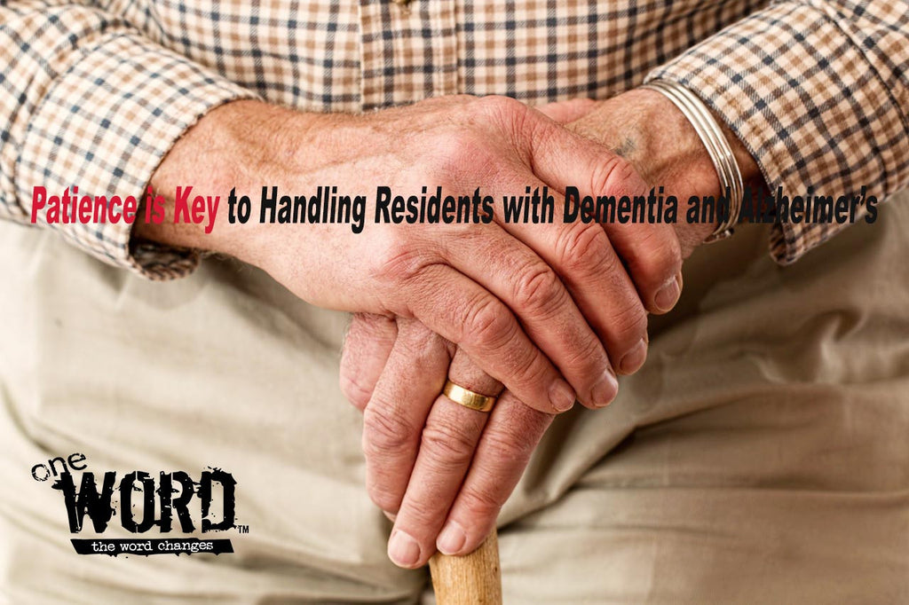 Patience is Key to Handling Residents with Dementia and Alzheimer's