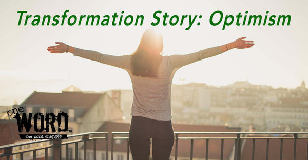 Transformation Story: Optimism