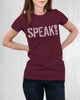 "Women's ""SPEAK!"" for change t-shirt -Speak! Act! Stand!"