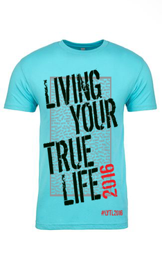 UNISEX LIVING YOUR TRUE LIFE 2016 T-Shirt