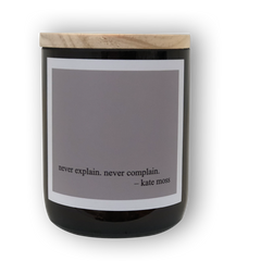 Heartfelt Quote Candle - Never Explain, Never Complain