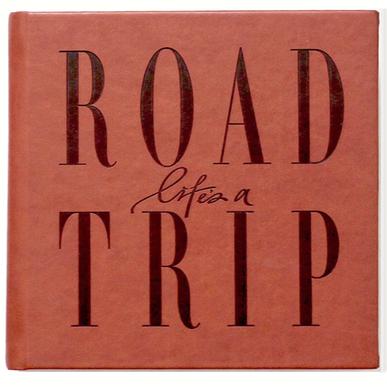 Life's A Roadtrip Journal