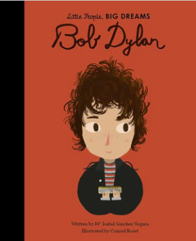 Little People, Big Dreams: Bob Dylan - Roma Gift & Gourmet