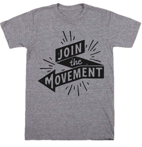 """ Join The Movement "" Tee"