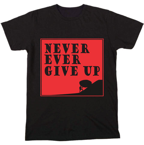 """ Never Ever Give Up "" Tee"