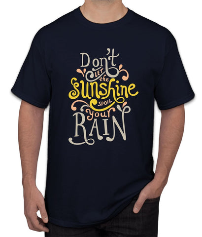 """ Don't Let The Sunshine "" Tee"