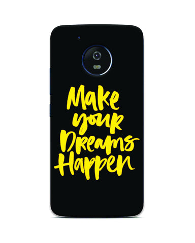 """MAKE YOUR DREAMS HAPPEN"" Printed Mobile Case"
