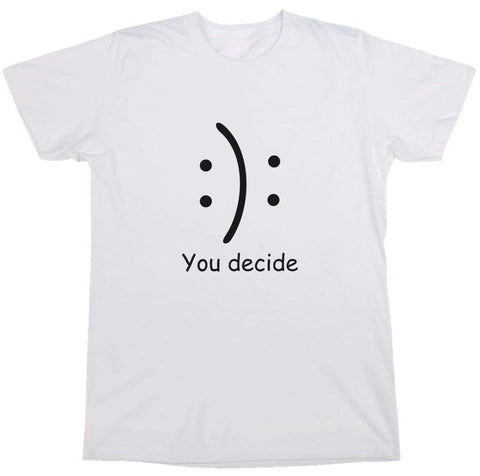 """ You Decide "" Tee"