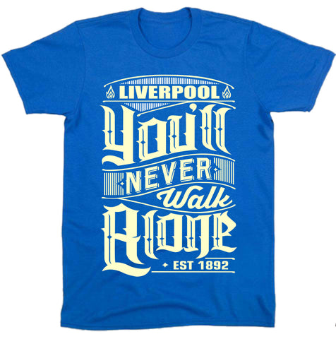 """ You'll Never Walk Alone "" Tee"