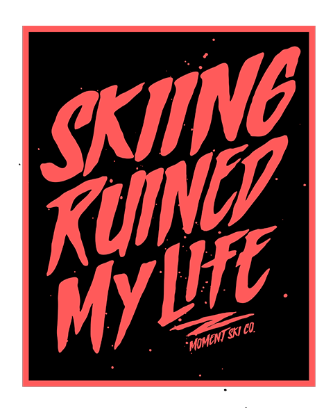Skiing Ruined My Life - Sticker