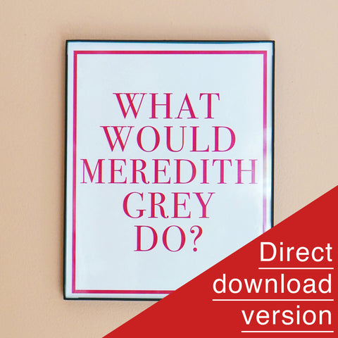 What Would Meredith Grey Do Download