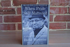 When Pride Mattered:  A Life of Vince Lombardi by David Maraniss