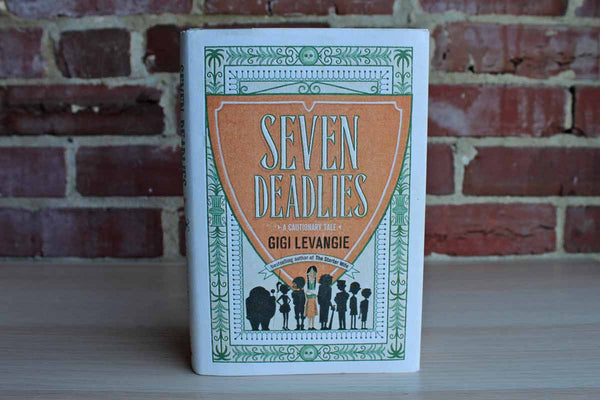 Seven Deadlies:  A Cautionary Tale by Gigi Levangie