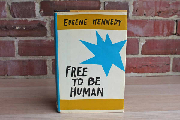 Free to Be Human by Eugene Kennedy