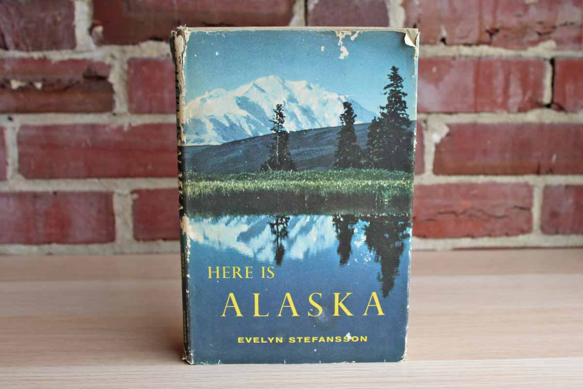 Here is Alaska by Evelyn Stefansson