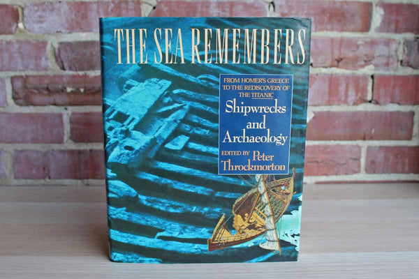 The Sea Remembers:  Shipwrecks and Archaeology Edited by Peter Throckmorton