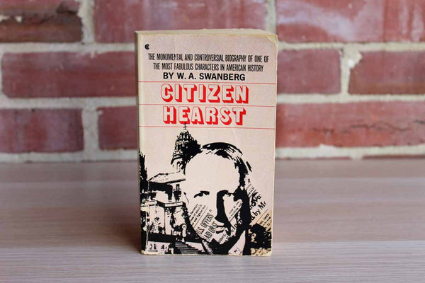 Citizen Hearst by W.A. Swanberg