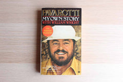 Pavarotti:  My Own Story by Luciano Pavarotti with William Wright
