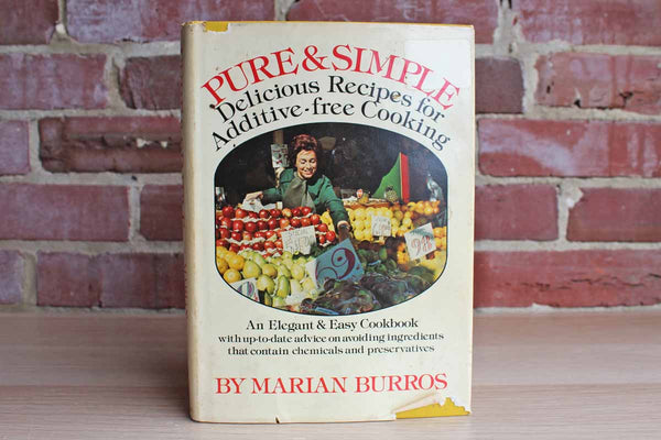 Pure & Simple:  Delicious Recipes for Additive-Free Cooking by Marian Burros
