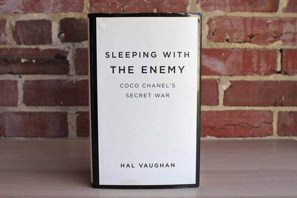 Sleeping with the Enemy:  Coco Chanel's Secret War by Hal Vaughan