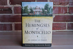 The Hemingses of Monticello:  An American Family by Annette Gordon-Reed