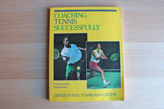 Coaching Tennis Successfully by The United States Tennis Association