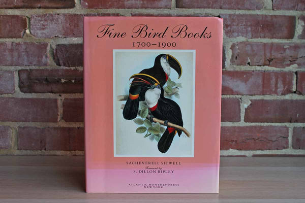 Fine Bird Books 1700-1900 by Sacheverell Sitwell, Handasyde Buchanan and James Fischer