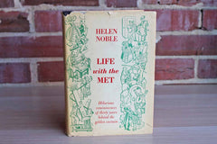 Life with the Met:  Hilarious Reminiscences of Thirty Years Behind the Golden Curtain by Helen Noble