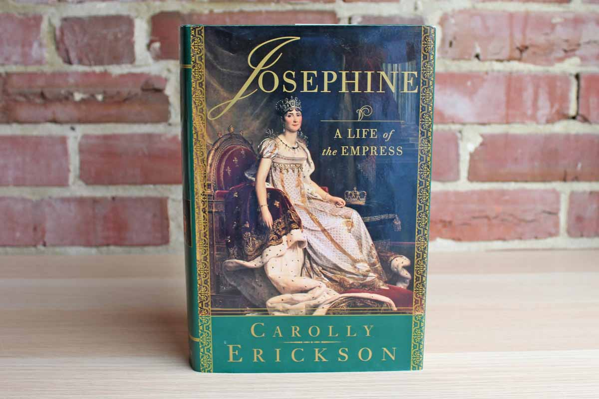 Josephine: A Life of the Empress by Carolly Erickson