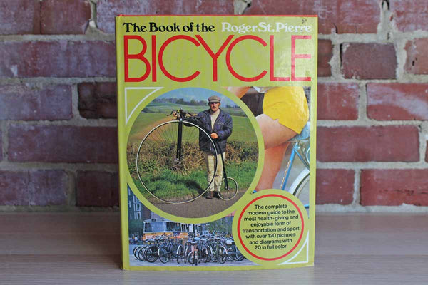 The Book of the Bicycle by Roger St. Pierre