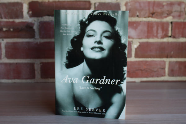 "Ava Gardner:  ""Love is Nothing"" by Lee Server"