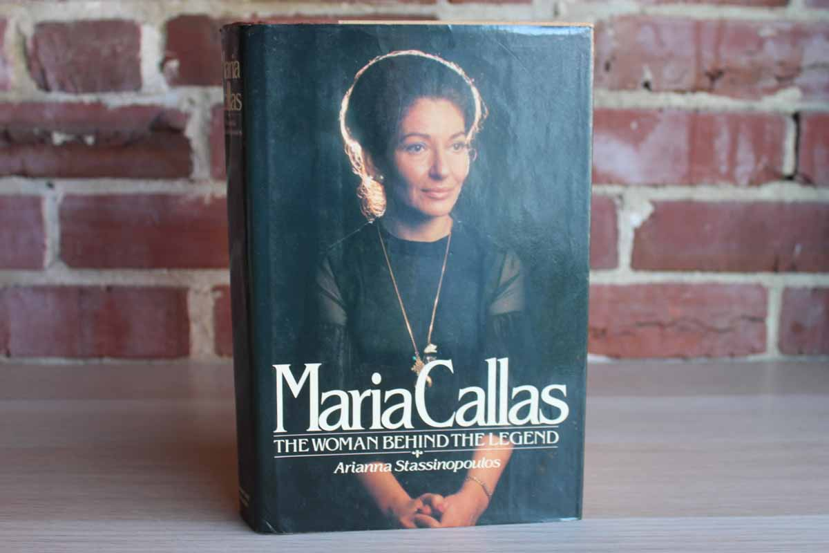 Maria Callas:  The Woman Behind the Legend by Arianna Stassinopoulos