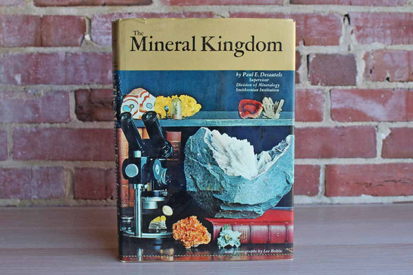 The Mineral Kingdom by Paul E. Desautels