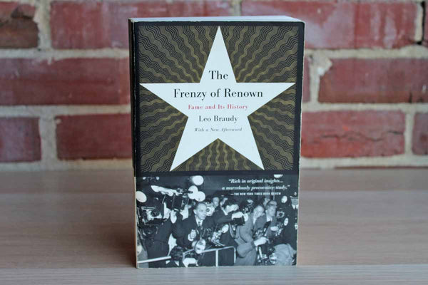 The Frenzy of Renown:  Fame and Its History by Leo Braudy