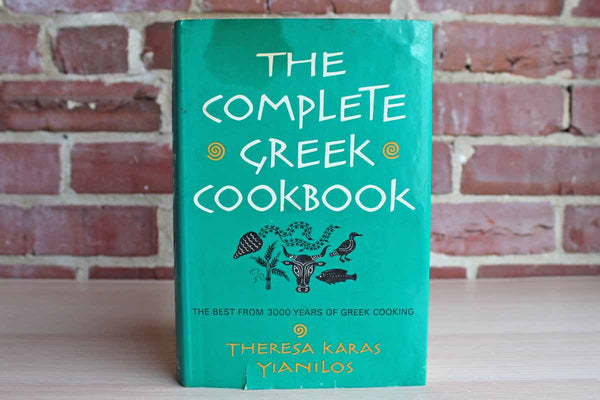The Complete Greek Cookbook by Theresa Karas Yianilos